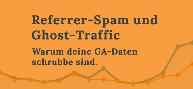 Referrer-Spam und Ghost-Traffic in Google Analytics ausschließen (Tutorial)