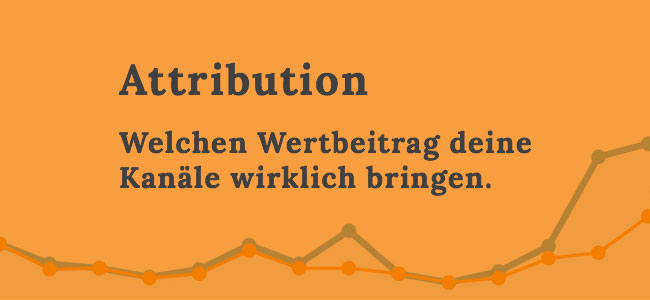 Attribution und Attributions-Modelle